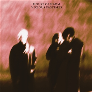 HOUSE OF HARM - VICIOUS PASTIMES 142497