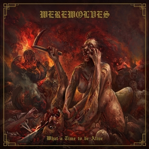WEREWOLVES - WHAT A TIME TO BE ALIVE (SPLATTER VINYL) 143756