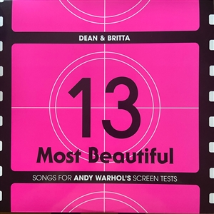 DEAN & BRITTA - 13 MOST BEAUTIFUL SONGS FOR ANDY WARHOL'S SCREEN TESTS 144648