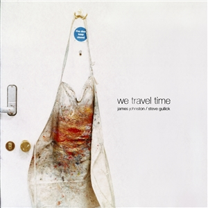 JOHNSTON, JAMES / GULLICK, STEVE - WE TRAVEL TIME 144695