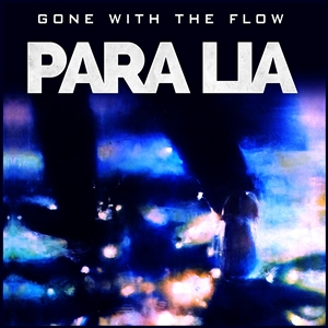 PARA LIA - GONE WITH THE FLOW (LP 180GR.) 145314