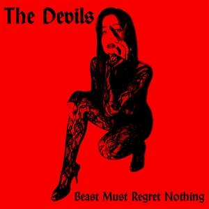 DEVILS, THE - BEAST MUST REGRET NOTHING 145502
