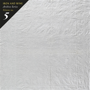 IRON AND WINE - ARCHIVE SERIES VOL. 5: TALLAHASSEE RECORDINGS 145736
