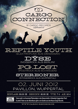 Cargo Connection: REPTILE YOUTH, DYSE, PG.LOST und STEREONER am 02. Juni live in Wuppertal!